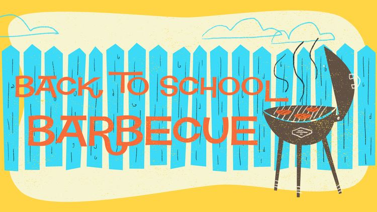 The Back to School BBQ is Coming Up
