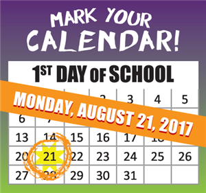 August 21, 2017 is the First Day of School